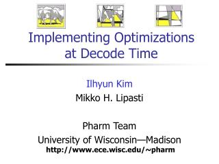 Implementing Optimizations  at Decode Time