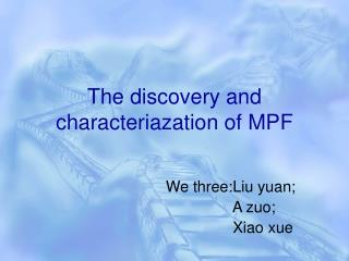 The discovery and characteriazation of MPF