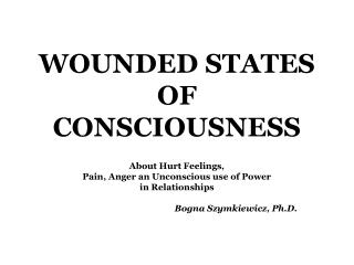 WOUNDED STATES OF CONSCIOUSNESS