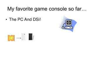 My favorite game console so far…