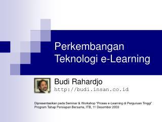 Perkembangan Teknologi e-Learning