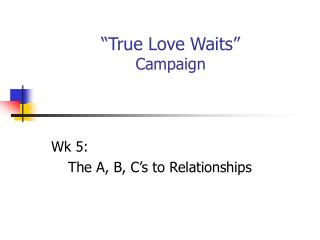 """True Love Waits"" Campaign"
