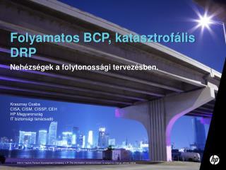 Folyamatos BCP, katasztrofális DRP