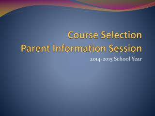 Course Selection Parent Information Session