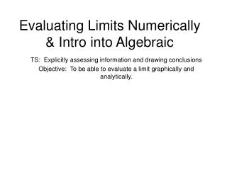 Evaluating Limits Numerically & Intro into Algebraic