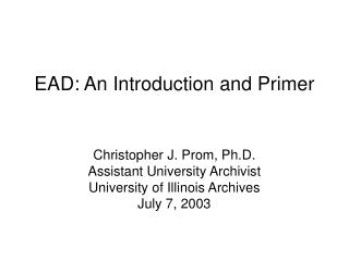 EAD: An Introduction and Primer