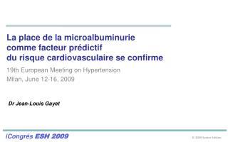 La place de la microalbuminurie  comme facteur prédictif  du risque cardiovasculaire se confirme