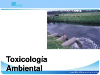 Toxicolog�a Ambiental