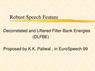 Robust Speech Feature
