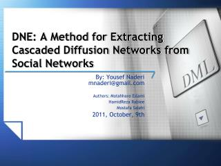 DNE: A Method for Extracting Cascaded Diffusion Networks from Social Networks