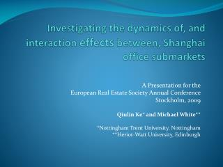 Investigating the dynamics  of, and  interaction  effects between,  Shanghai office submarkets