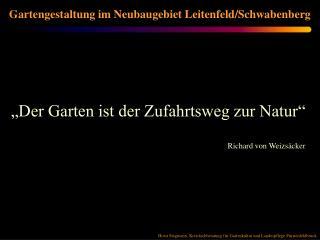 �Der Garten ist der Zufahrtsweg zur Natur� Richard von Weizs�cker