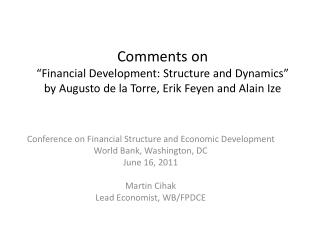 Comments on   Financial Development: Structure and Dynamics   by Augusto de la Torre, Erik Feyen and Alain Ize