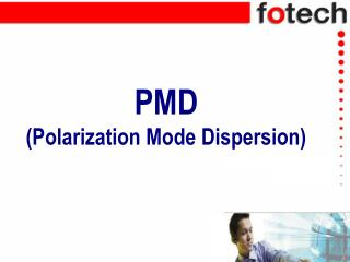 PMD (Polarization Mode Dispersion)