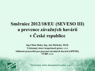 Ing.Vilém Sluka, Ing. Jan Skřínský, Ph.D. Výzkumný ústav bezpečnosti práce, v.v.i.