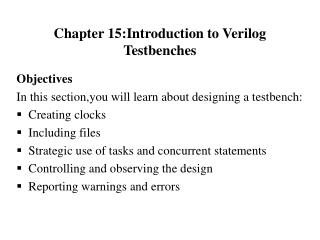 Chapter 15:Introduction to Verilog Testbenches
