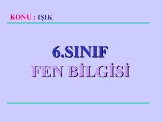 6.SINIF FEN BİLGİSİ