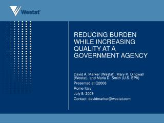 REDUCING BURDEN WHILE INCREASING QUALITY AT A GOVERNMENT AGENCY