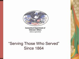 """Serving Those Who Served"" Since 1864"