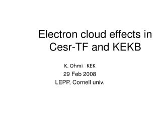 Electron cloud effects in  Cesr-TF  and KEKB