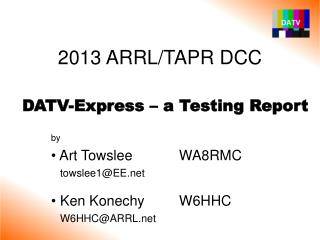 by  Art TowsleeWA8RMC    towslee1@EE  Ken Konechy W6HHC    W6HHC@ARRL