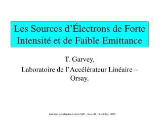 Les Sources d' É lectrons de Forte Intensit é  et de Faible Emittance