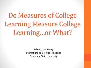 Do Measures of College Learning Measure College Learning…or What?