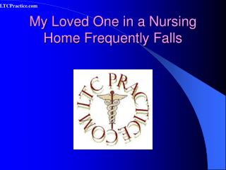 My Loved One in a Nursing Home Frequently Falls