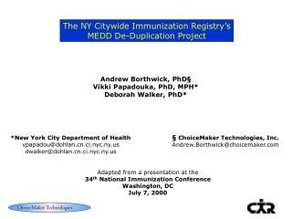Andrew Borthwick, PhD § Vikki Papadouka, PhD, MPH* Deborah Walker, PhD*
