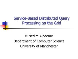 Service-Based Distributed Query Processing on the Grid