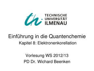 Einführung in die Quantenchemie Kapitel 8: Elektronenkorellation