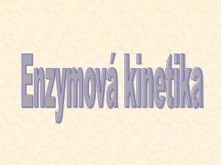 Enzymová kinetika