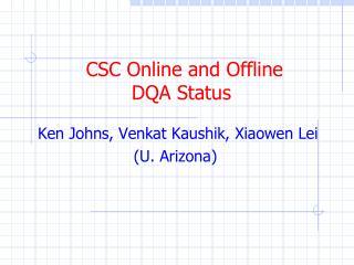 CSC Online and Offline  DQA Status