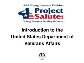 Introduction to the  United States Department of  Veterans Affairs