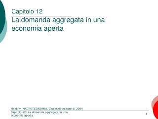 Capitolo 12 La domanda aggregata in una economia aperta
