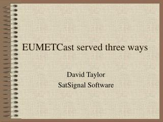 EUMETCast served three ways