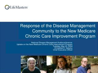 Response of the Disease Management Community to the New Medicare Chronic Care Improvement Program