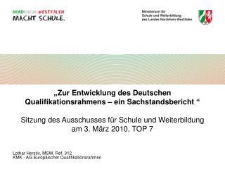 Lothar Herstix, MSW, Ref. 312 KMK - AG Europäischer Qualifikationsrahmen