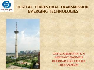 DIGITAL TERRESTRIAL TRANSMISSIO N   EMERGING TECHNOLOGIES