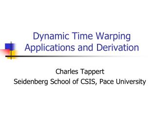 Dynamic Time Warping Applications and Derivation