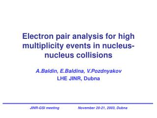 Electron pair analysis for high multiplicity events in nucleus-nucleus collisions