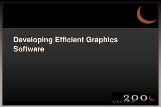 Developing Efficient Graphics Software
