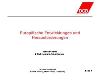 Europäische Entwicklungen und Herausforderungen