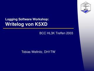 Logging Software Workshop: Writelog von K5XD