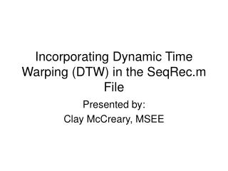 Incorporating Dynamic Time Warping (DTW) in the SeqRec.m File