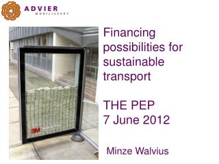Financing possibilities for  sustainable transport THE PEP 7 June 2012
