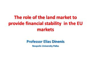 The  r ole  of the  land  m arket  to p rovide financial stability   in the EU m arkets