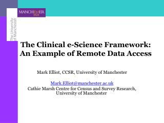 The Clinical e-Science Framework: An Example of Remote Data Access