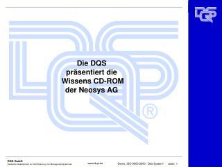 Die DQS  präsentiert die  Wissens CD-ROM der Neosys AG