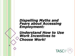 Dispelling Myths and Fears about Accessing Employment: